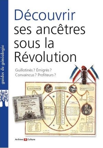 livre Découvrir ses ancêtres sous la Révolution